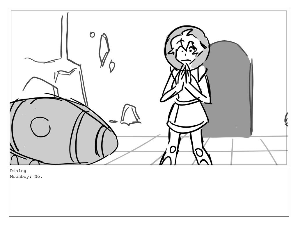 Dialog Moonboy: No.