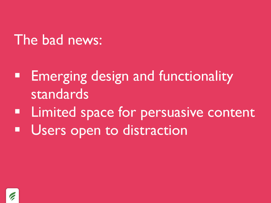 The bad news:  § Emerging design and functi...