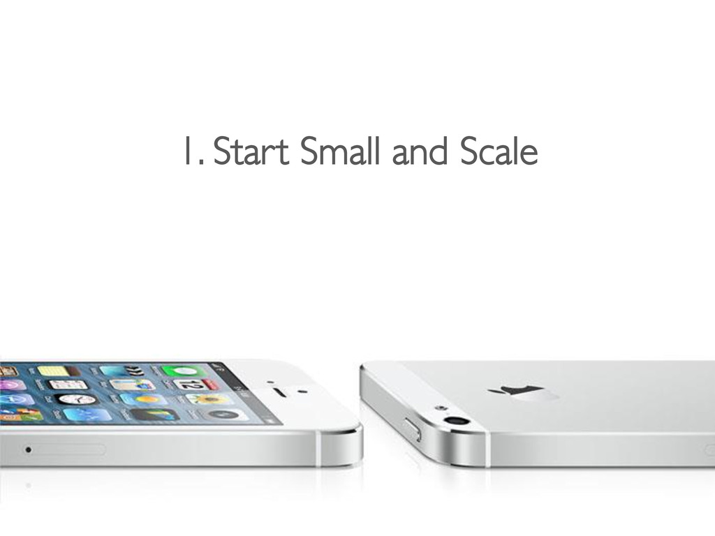 1. Start Small and Scale