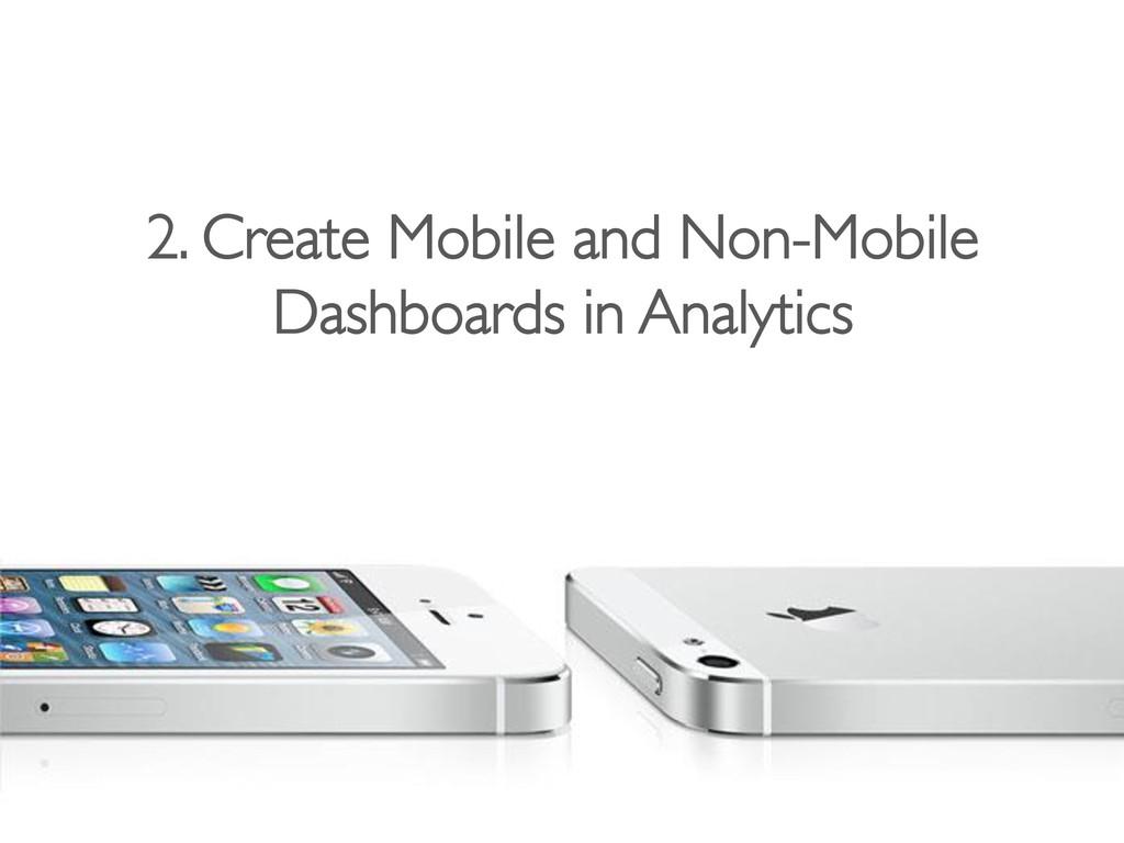 2. Create Mobile and Non-Mobile  Dashboards i...