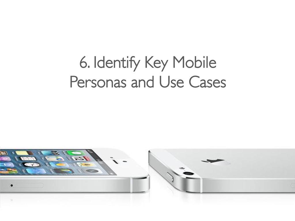 6. Identify Key Mobile