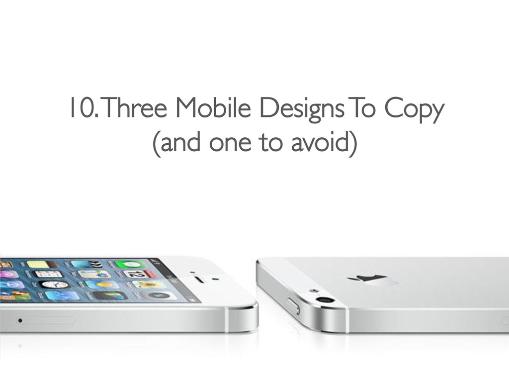 10. Three Mobile Designs To Copy  (and one to...