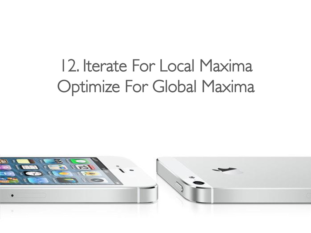 12. Iterate For Local Maxima  Optimize For Gl...