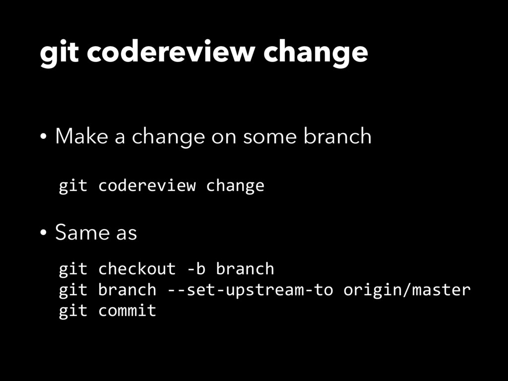 git codereview change • Make a change on some b...