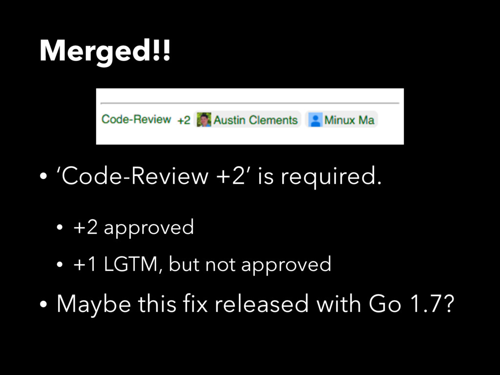 Merged!! • 'Code-Review +2' is required. • +2 a...