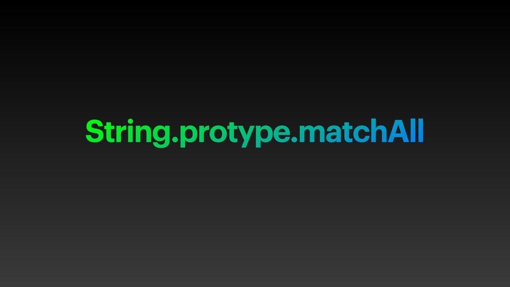 String.protype.matchAll