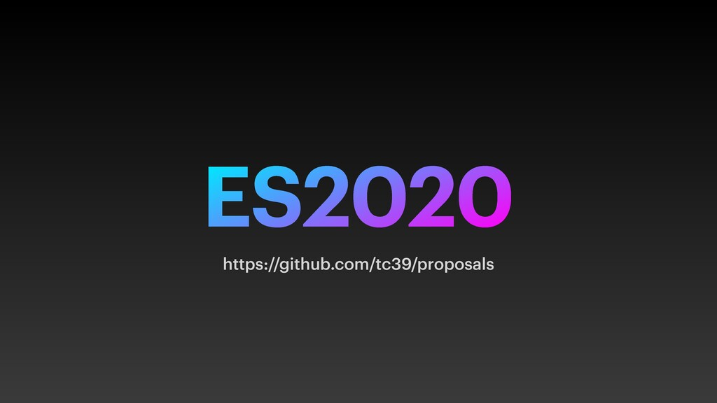 ES2020 https://github.com/tc39/proposals