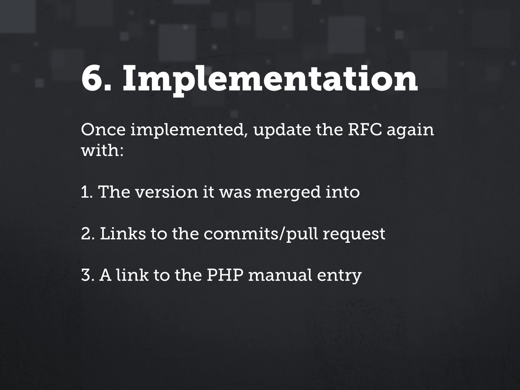 6. Implementation Once implemented, update the ...