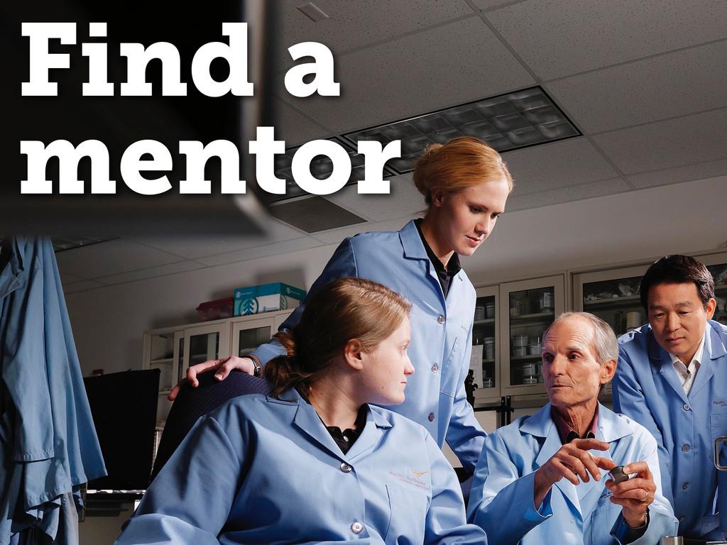 Find a mentor