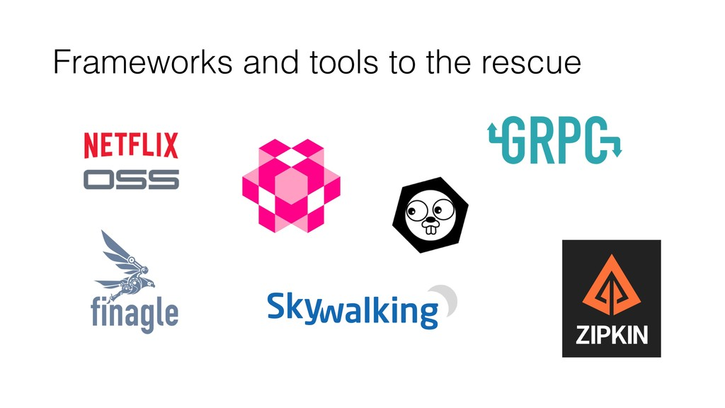 Frameworks and tools to the rescue
