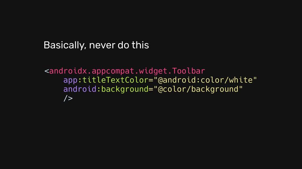 <androidx.appcompat.widget.Toolbar app:titleTex...