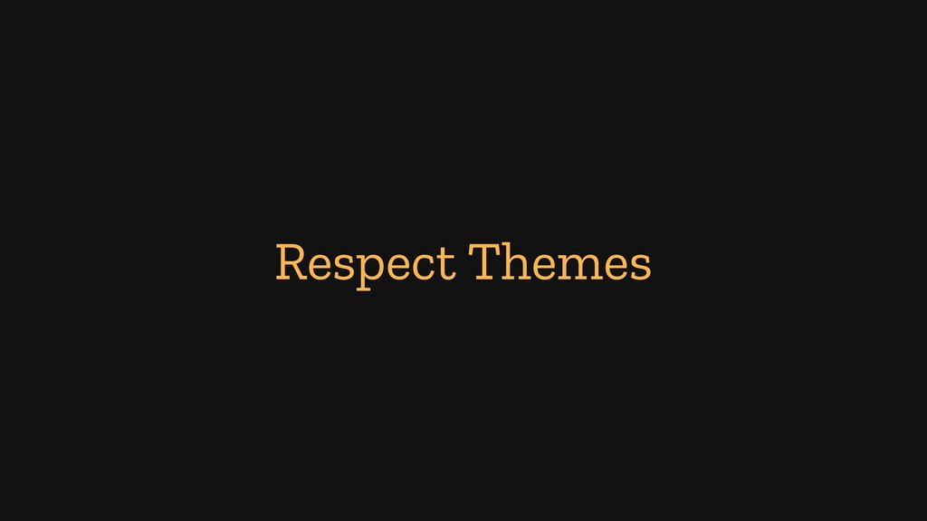 Respect Themes