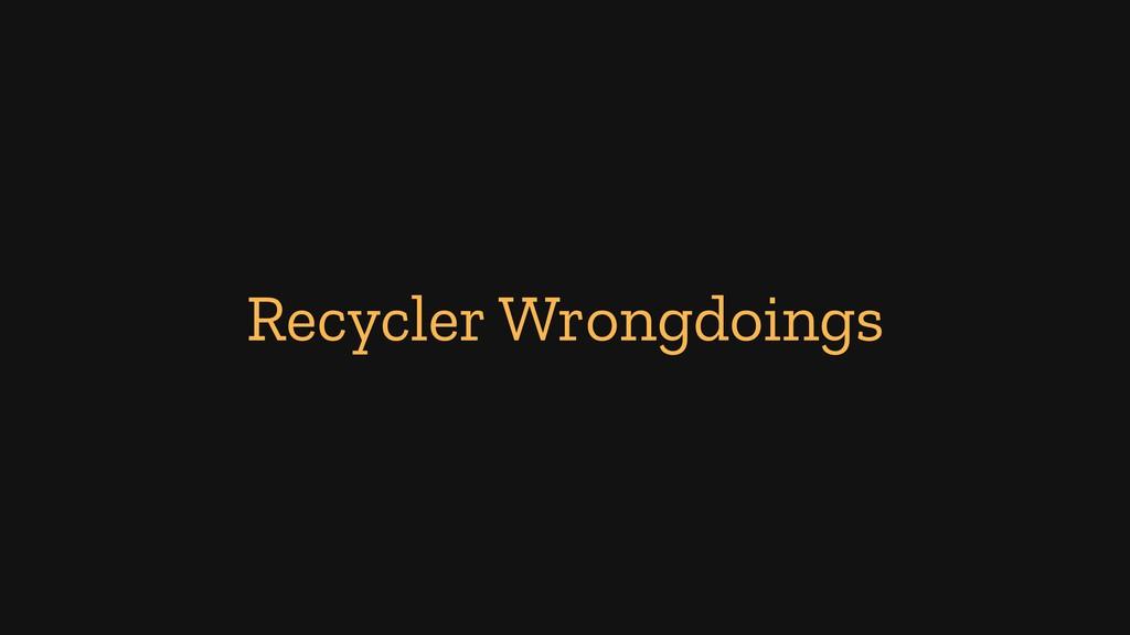 Recycler Wrongdoings