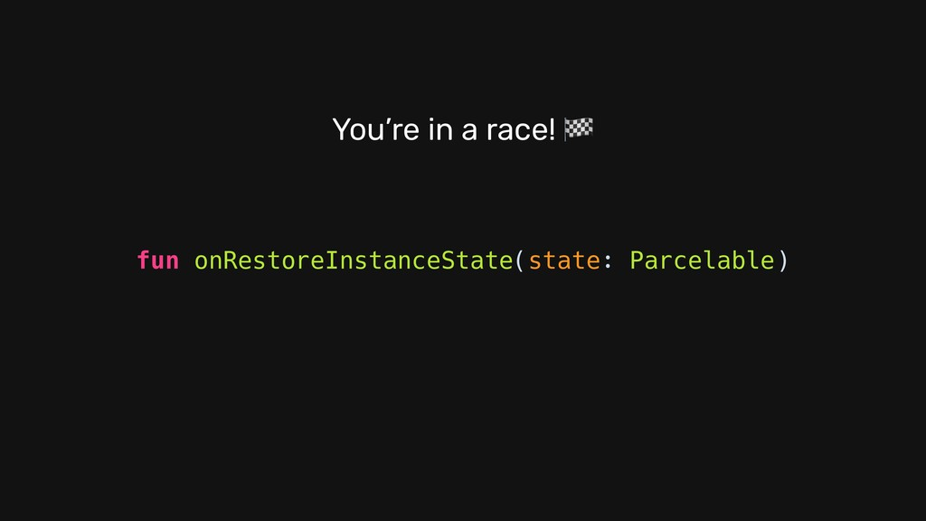 fun onRestoreInstanceState(state: Parcelable) Y...