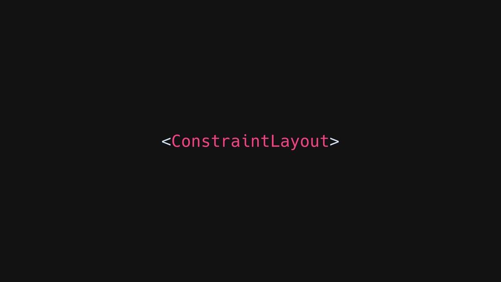 <ConstraintLayout>