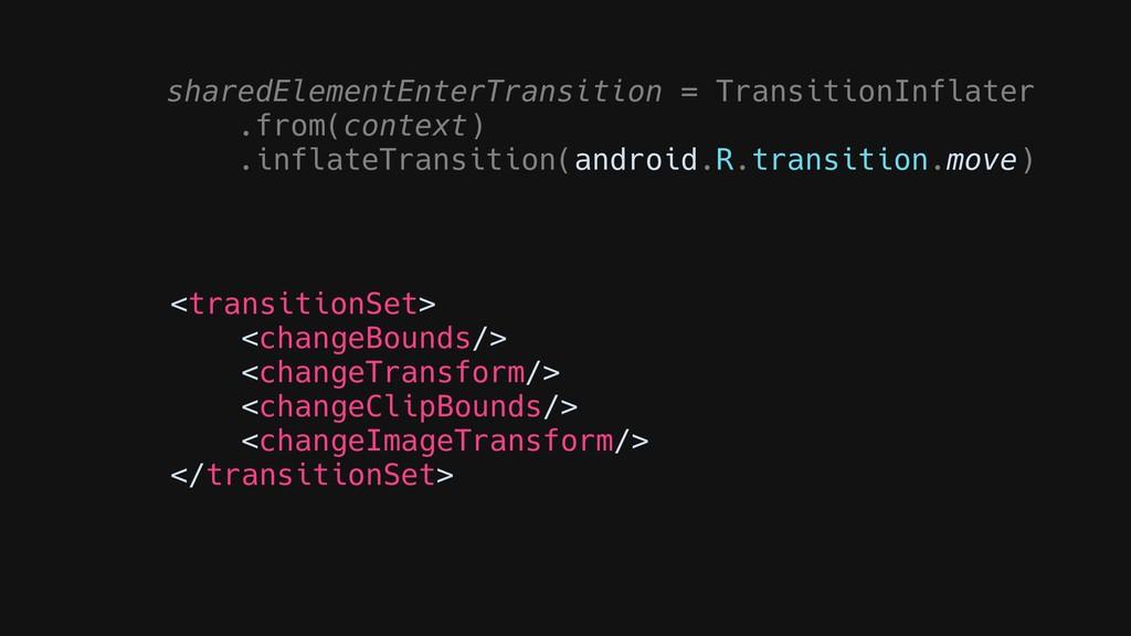 sharedElementEnterTransition = TransitionInflat...