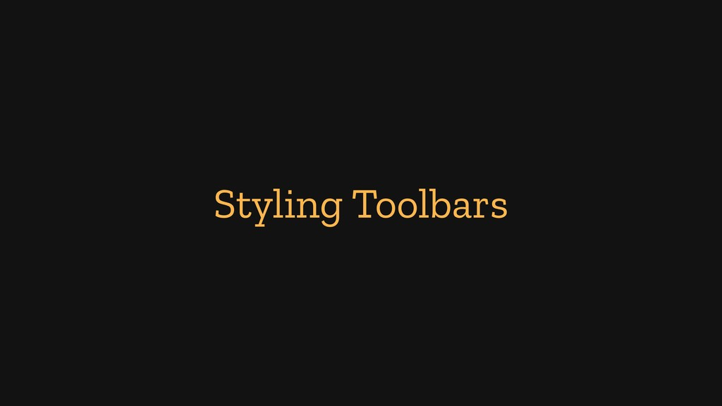 Styling Toolbars
