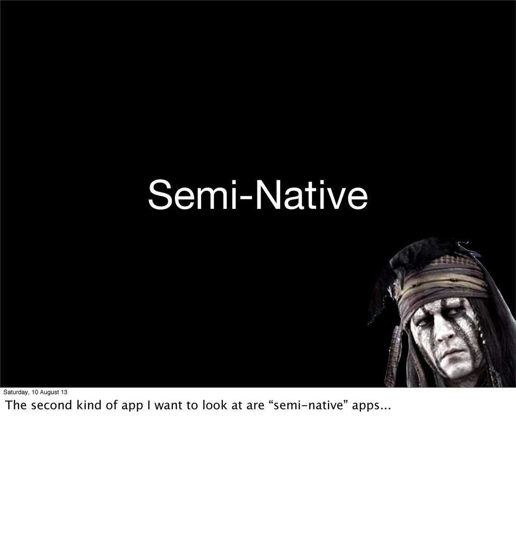 Semi-Native Saturday, 10 August 13 The second k...
