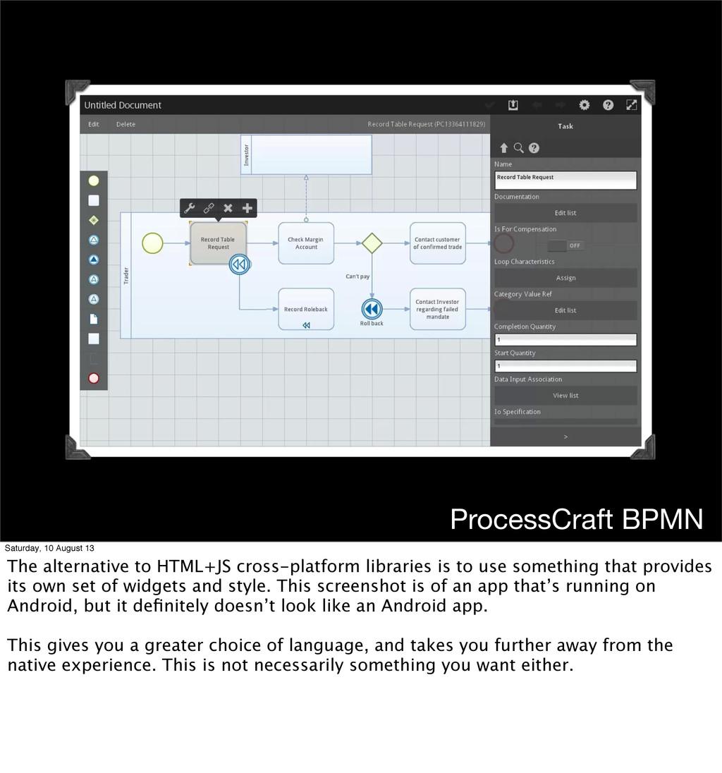 ProcessCraft BPMN Saturday, 10 August 13 The al...