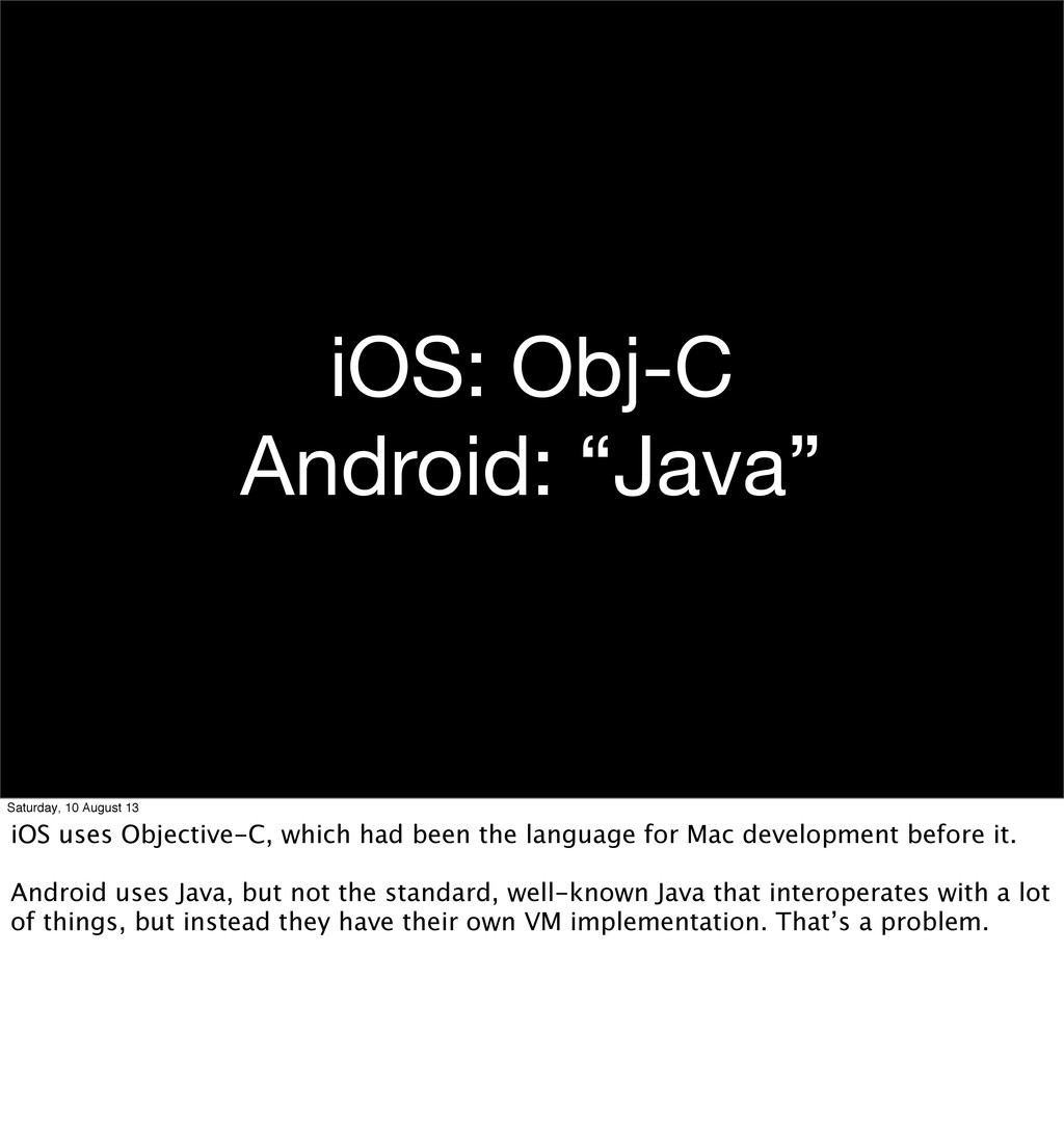 "iOS: Obj-C Android: ""Java"" Saturday, 10 August ..."