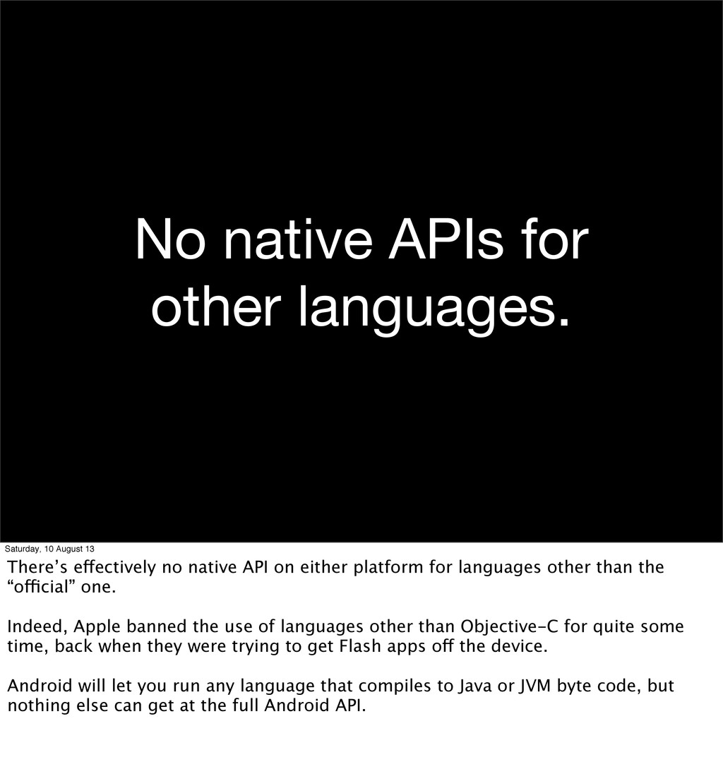 No native APIs for other languages. Saturday, 1...