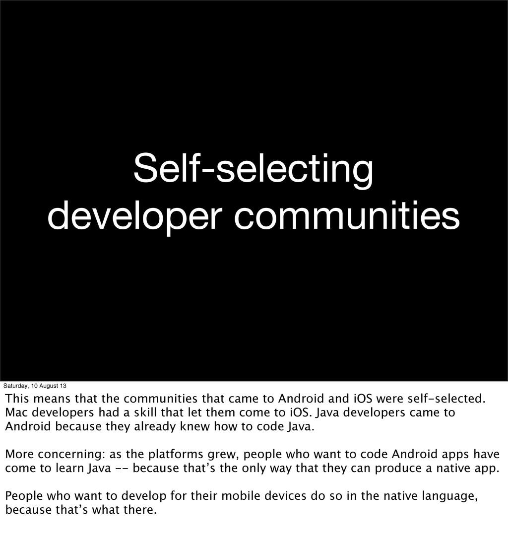 Self-selecting developer communities Saturday, ...