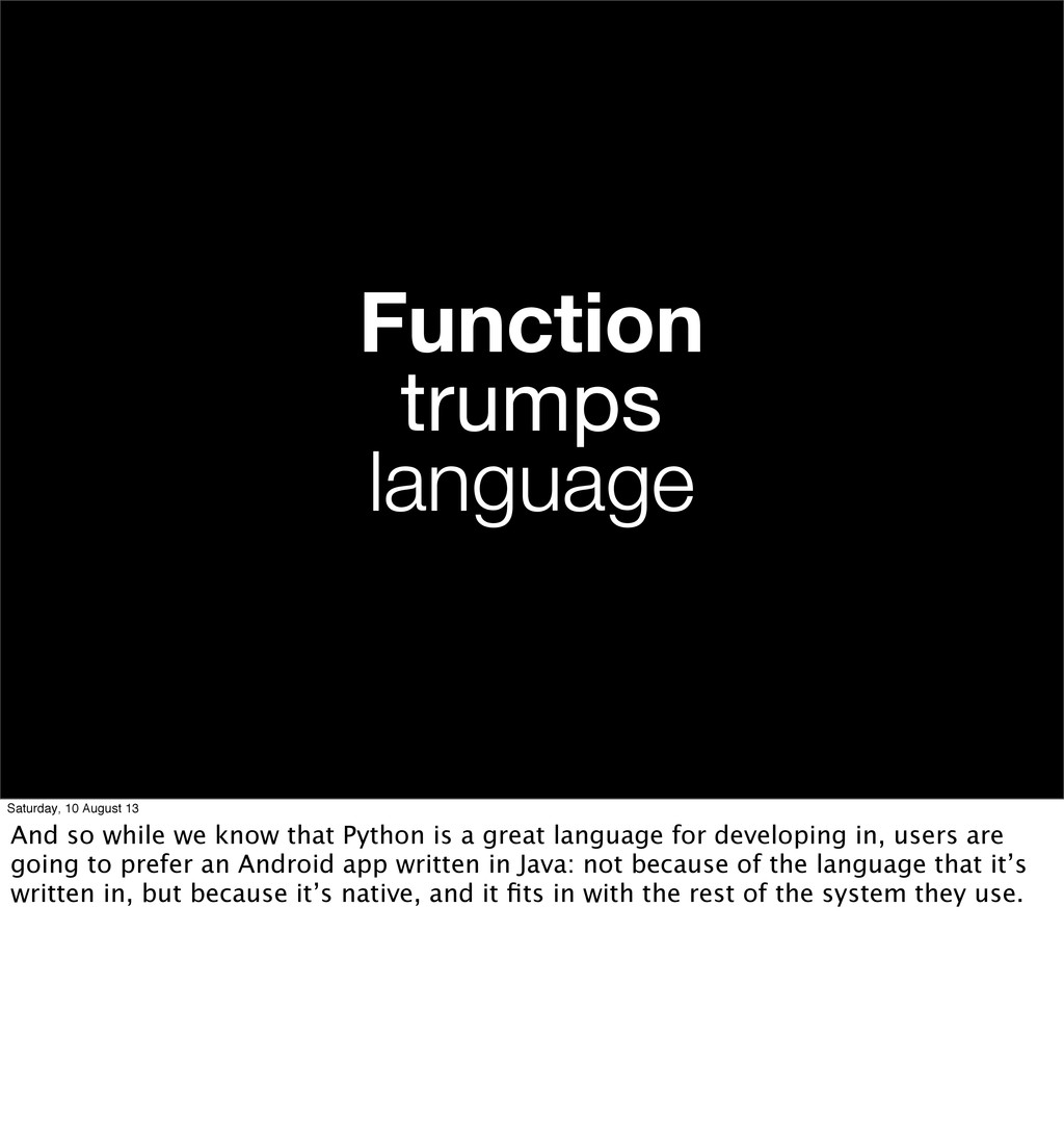 Function trumps language Saturday, 10 August 13...
