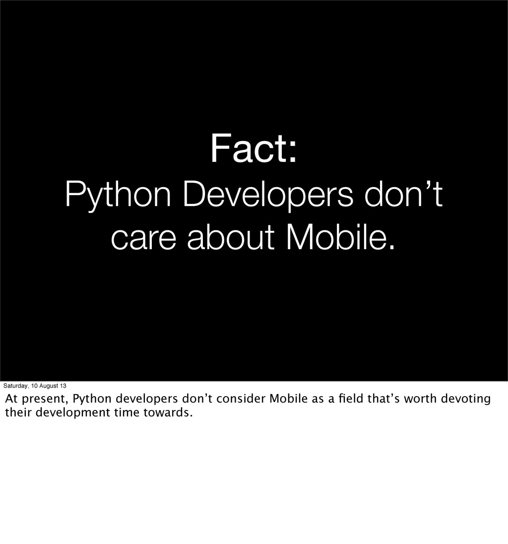 Fact: Python Developers don't care about Mobile...