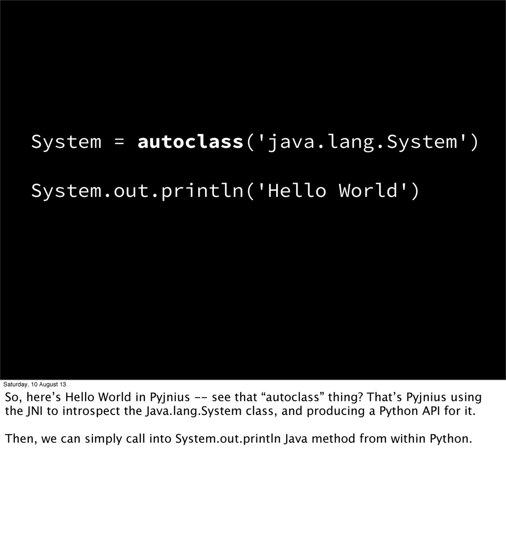 System = autoclass('java.lang.System') System.o...