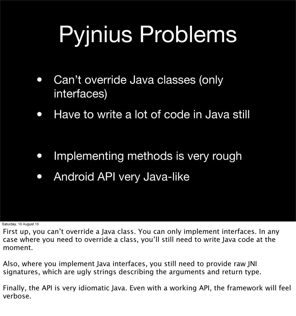 Pyjnius Problems • Can't override Java classes ...