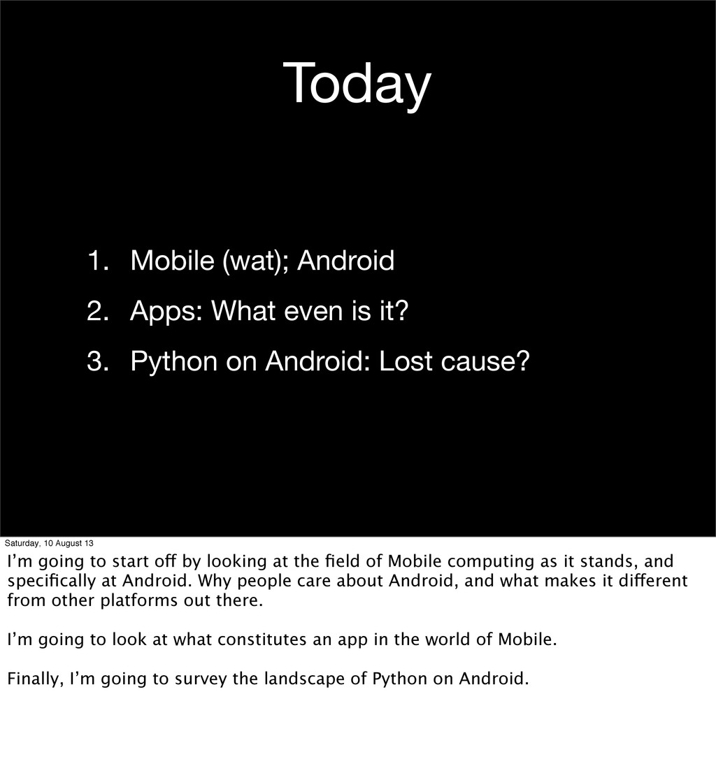 Today 1. Mobile (wat); Android 2. Apps: What ev...