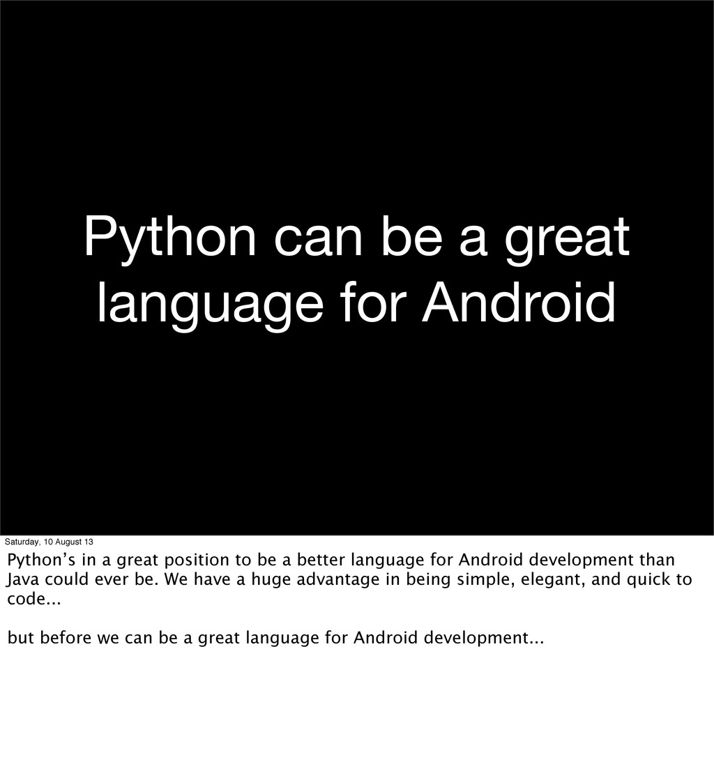 Python can be a great language for Android Satu...