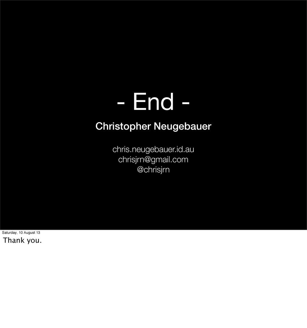 - End - Christopher Neugebauer chris.neugebauer...
