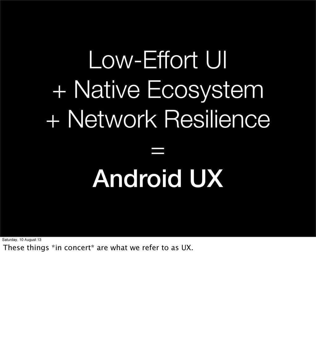 Low-Effort UI + Native Ecosystem + Network Resi...