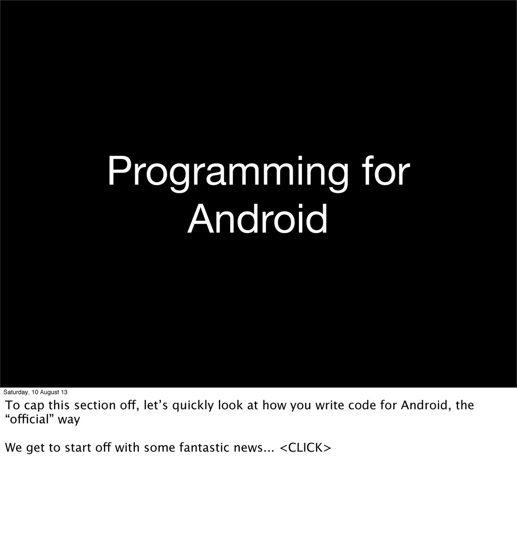 Programming for Android Saturday, 10 August 13 ...