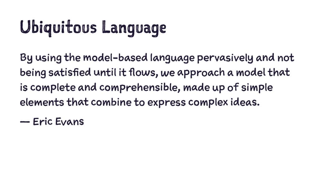 Ubiquitous Language By using the model-based la...