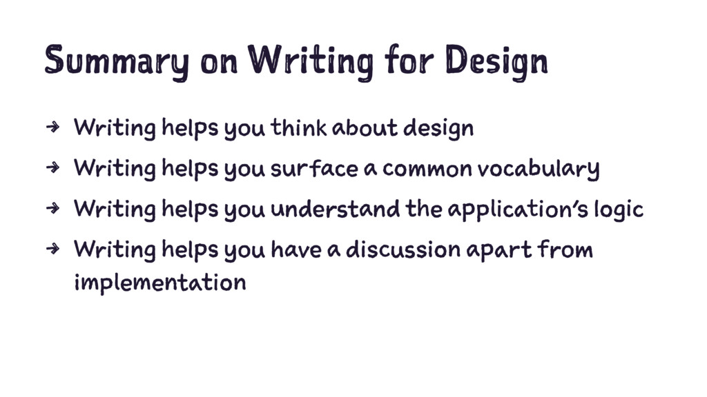 Summary on Writing for Design 4 Writing helps y...