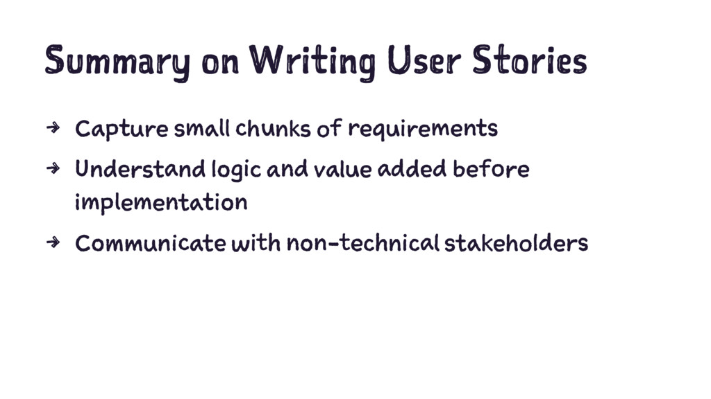 Summary on Writing User Stories 4 Capture small...