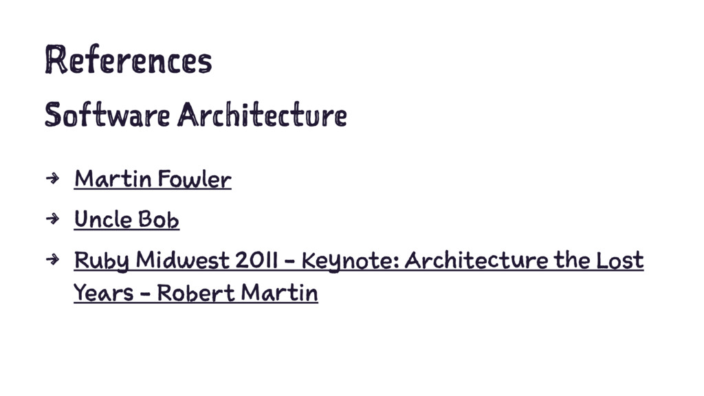 References Software Architecture 4 Martin Fowle...
