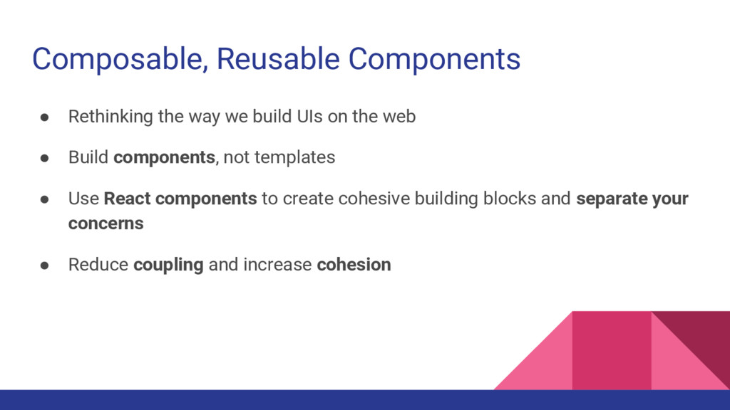 Composable, Reusable Components ● Rethinking th...
