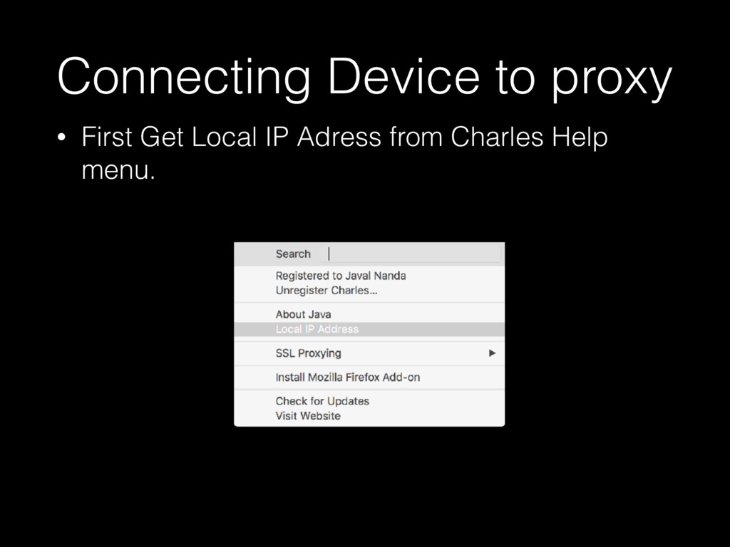 Connecting Device to proxy • First Get Local IP...