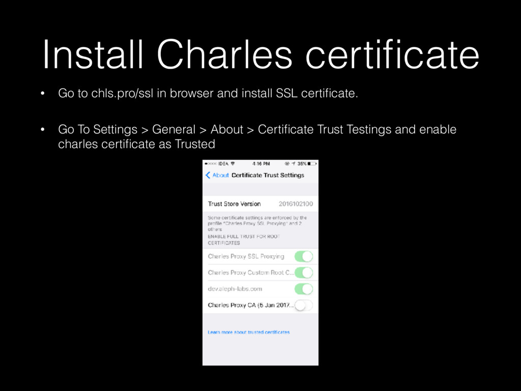 Install Charles certificate • Go to chls.pro/ssl...