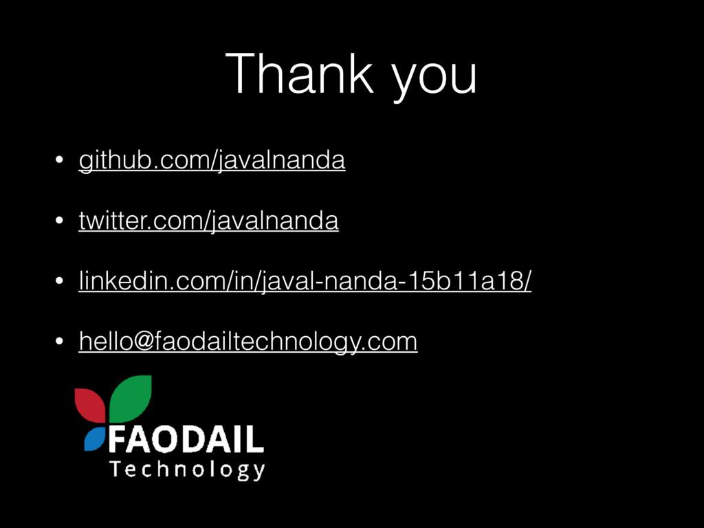 Thank you • github.com/javalnanda • twitter.com...