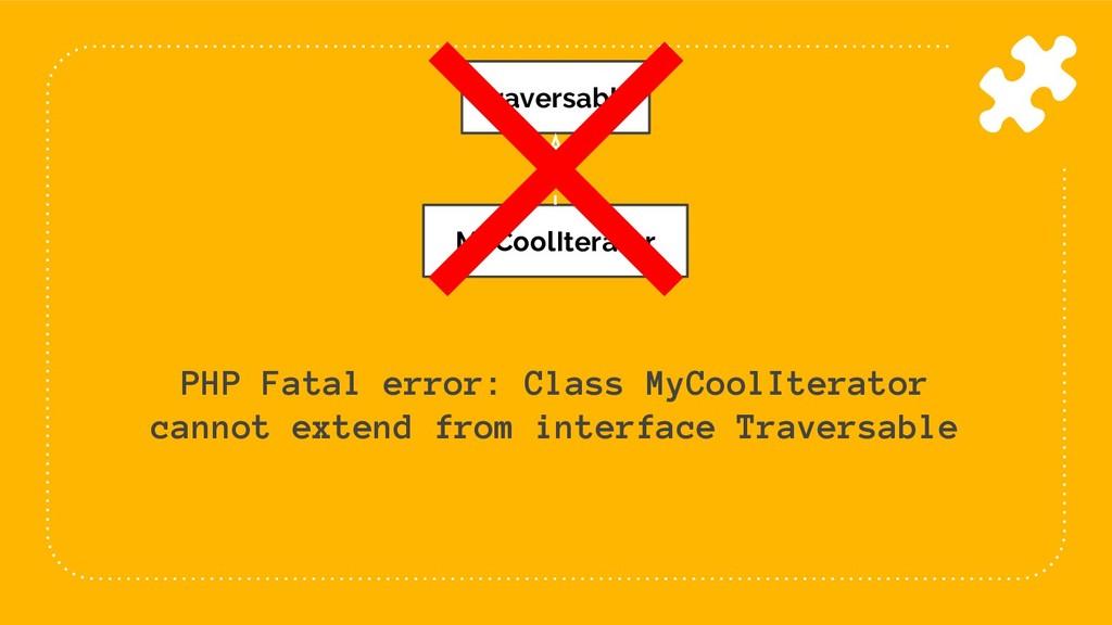 15 Traversable MyCoolIterator PHP Fatal error: ...