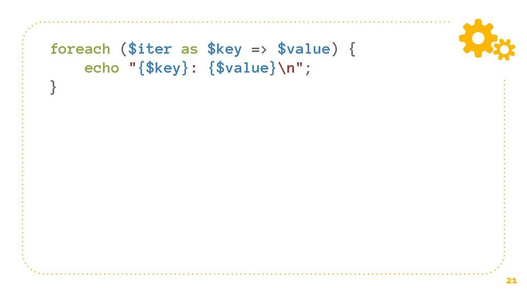 "21 foreach ($iter as $key => $value) { echo ""{$..."