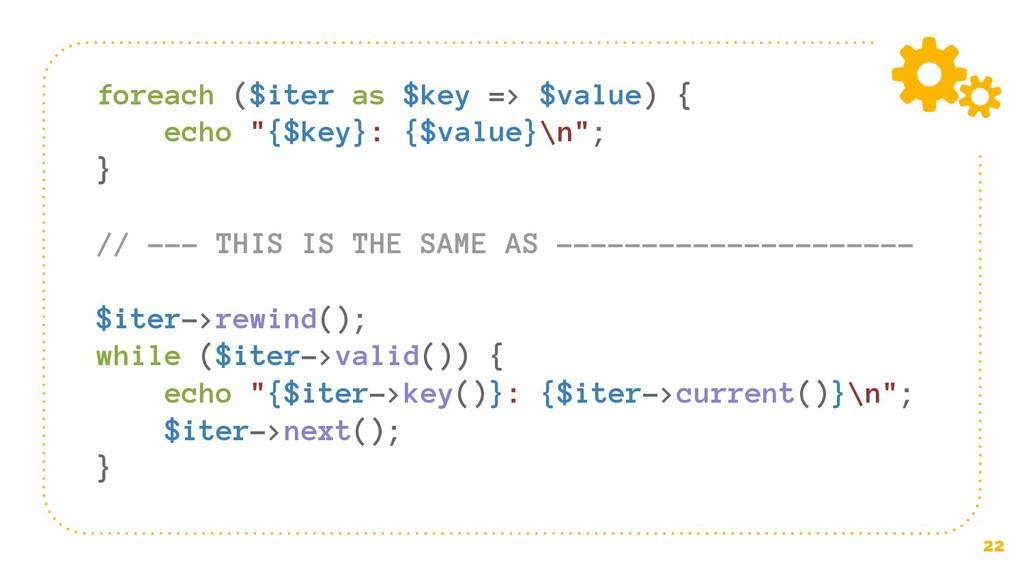 "22 foreach ($iter as $key => $value) { echo ""{$..."