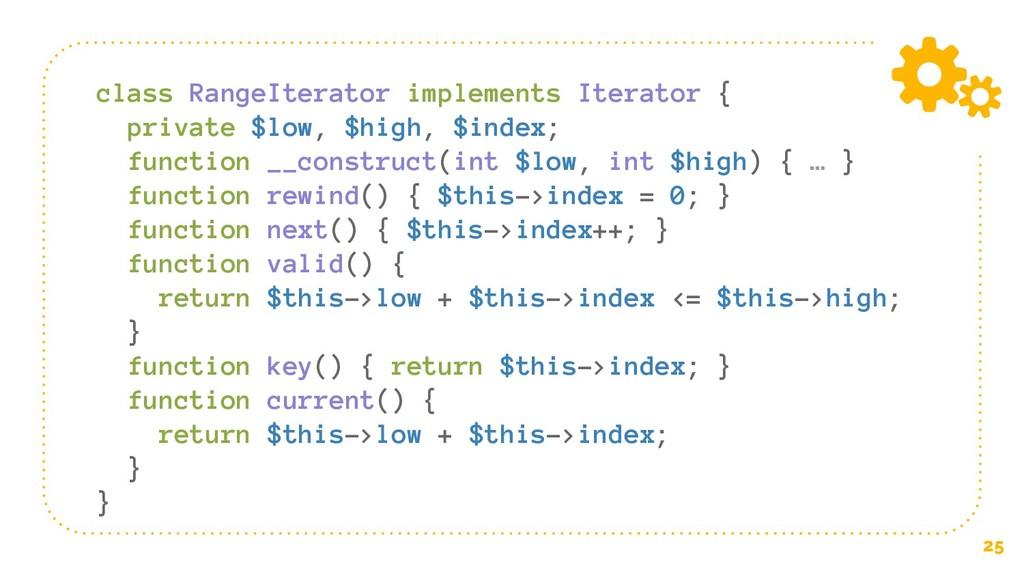 25 class RangeIterator implements Iterator { pr...