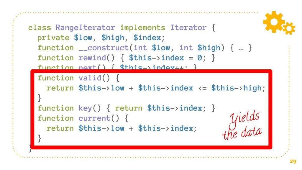 29 class RangeIterator implements Iterator { pr...