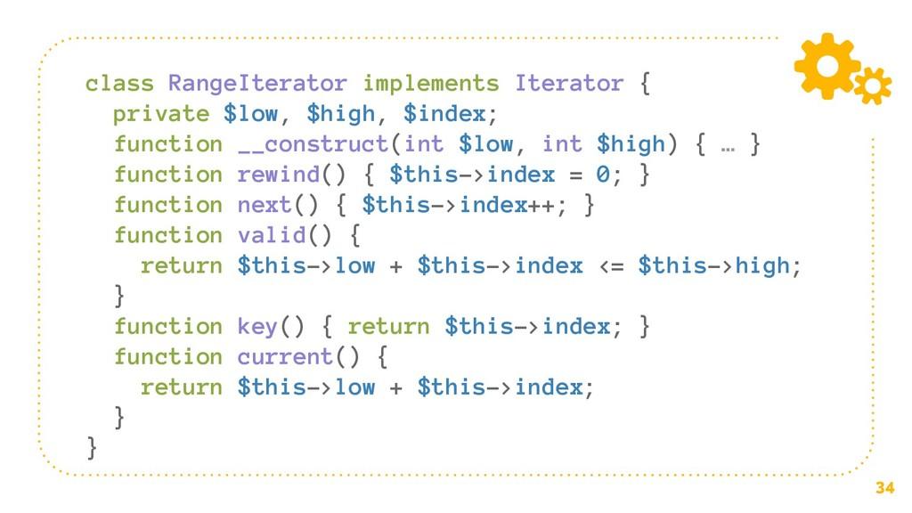 34 class RangeIterator implements Iterator { pr...