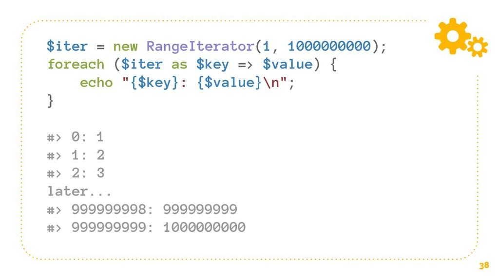 38 $iter = new RangeIterator(1, 1000000000); fo...